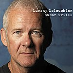 Murray McLauchlan Human Writes