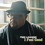Fred Hammond I Feel Good
