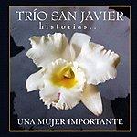 Trio San Javier Historias... Una Mujer Importante