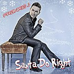 Frankie J Santa Do Right - Single