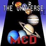 M.C.D. The Universe