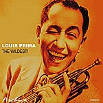Louis Prima The Wildest!