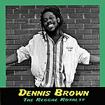 Dennis Brown The Reggae Royalty