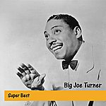 Big Joe Turner Super Best