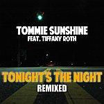 Tommie Sunshine Tonight's The Night (Remixes Part 1)