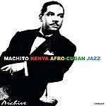 Machito Kenya - Afro Cuban Jazz