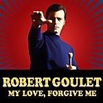 Robert Goulet My Love, Forgive Me