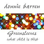 Donnie Barren Greensleeves (What Child Is This?)