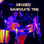 Infused Manipulate Time