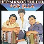 Los Hermanos Zuleta Por Ella