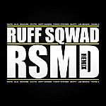 Ruff Sqwad R.S.M.D Remix