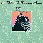 Marc Bolan The Beginning Of Doves (Deluxe Expanded Edition)
