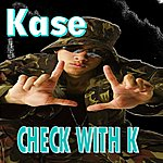 Kase Check With K