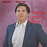 Meade Skelton Seven Lonely Days - Single