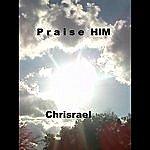 Chris Rael Praise Him