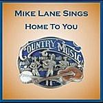 Mike Lane Home To You