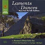 The Newman & Oltman Guitar Duo Laments & Dances: Music From The Folk Traditions