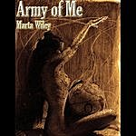 Marta Wiley Army Of Me