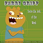 Parry Gripp You're The Jerk Of The Week - Single