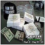 D Money #90dayinvasion (Day 37-54)