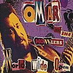 Omar & The Howlers World Wide Open