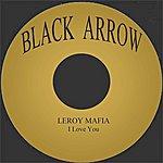 Leroy Mafia I Love You