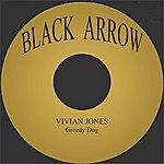 Vivian Jones Greedy Dog