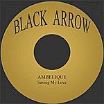 Ambelique Saving My Love