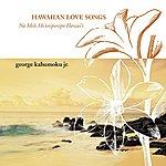 George Kahumoku, Jr. Hawaiian Love Songs