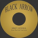Mikey General Live The Life You Love