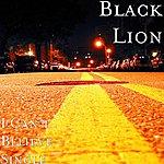 Black Lion I Can't Believe - Single