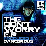 Dangerous The Don't Worry Ep