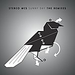 Stereo MC's Sunny Day The Remixes