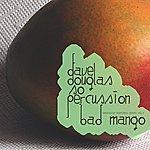 Dave Douglas Gps, Vol. 3: Bad Mango