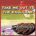 Johnny Holiday Ballgame