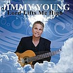 Jimmy Young Lord Lifts Me High