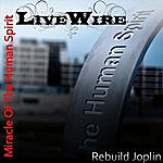 Live Wire Miracle Of The Human Spirit