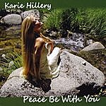 Karie Hillery Peace Be With You