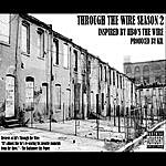 Kil Through The Wire Season 2 (Music Inspired By Hbo's The Wire)