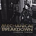 Gordon Vincent Mechanical Breakdown