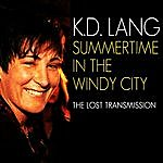 k.d. lang Summertime In The Windy City (Live)