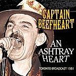 Captain Beefheart An Ashtray Heart (Live) - Toronto Broadcast 1981