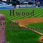 H-wood Left Field (Feat. Hailey & Humming Bird)