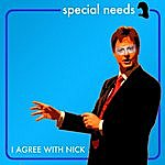 Special Needs I Agree With Nick