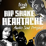 Audio Soul Project Hip Shake Heartache