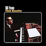 Bill Evans Trio Think Beautiful