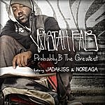 Mistah F.A.B. Probably B The Greatest (Feat. Jadakiss & Noreaga) - Single