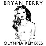 Bryan Ferry Olympia (Remixes)