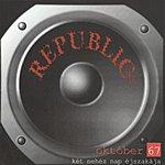Republic Október 67 (Két Nehéz Nap Éjszakája)