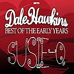 Dale Hawkins Susie Q - Best Of The Early Years